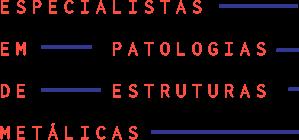 Especialistas em patologias de estruturas metálicas